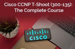 Cisco T-Shoot Course