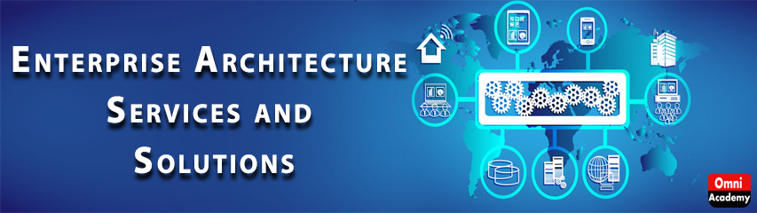 Enterprise Architecture Services and Solutions